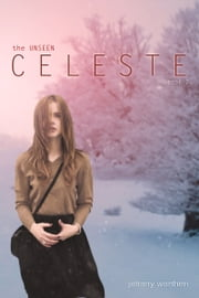 Celeste ebook by Johnny Worthen