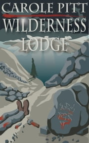 Wilderness Lodge ebook by Carole Pitt