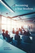Becoming a Star Student ebook by Fred Sterk, Sjoerd Swaen