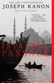 Istanbul Passage - A Novel ebook by Joseph Kanon