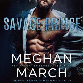 Savage Prince - An Anti-Heroes Collection Novel audiobook by Meghan March