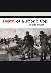 Death of a Bronx Cop ebook by Tom Walker