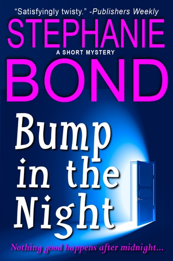 Bump in the Night - a short mystery ebook by Stephanie Bond