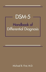 DSM-5® Handbook of Differential Diagnosis ebook by Michael B. First