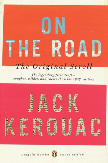 On the Road: The Original Scroll - (Penguin Classics Deluxe Edition) eBook by Jack Kerouac
