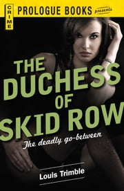 The Duchess of Skid Row ebook by Louis Trimble