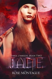 Jane - Three J'amigos Book Two ebook by Rose Montague