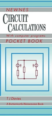 Newnes Circuit Calculations Pocket Book: with Computer Programs ebook by Davies, Thomas J.