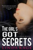 The Girl's Got Secrets ebook by Linda Kage
