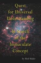 Quest for Universal Understanding ebook by Abid Shakir