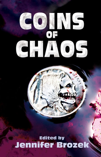Coins of Chaos ebook by Jennifer Brozek