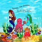 Squishy the Octopus ebook by Mary Reason Theriot