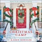 Christmas Camp - A Novel ljudbok by Karen Schaler, Ann Marie Gideon