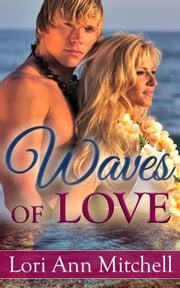 Waves of Love ebook by Lori Ann Mitchell