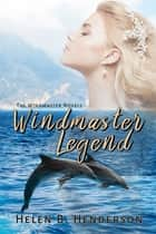 Windmaster Legend ebook by Helen Henderson