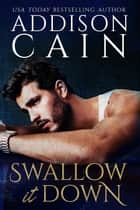 Swallow it Down ebook by Addison Cain