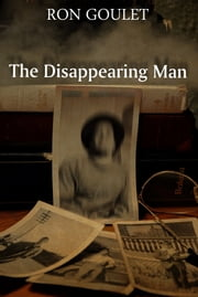 The Disappearing Man ebook by Ron Goulet