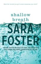 Shallow Breath ebook by Sara Foster