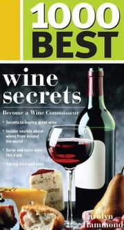 1000 Best Wine Secrets ebook by Carolyn Hammond