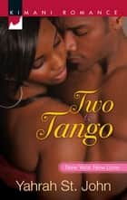 Two to Tango (Mills & Boon Kimani) ebook by Yahrah St. John
