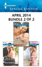 Harlequin Special Edition April 2014 - Bundle 2 of 2 - More Than She Expected\One Night with the Boss\Recipe for Romance ebook by Karen Templeton, Teresa Southwick, Olivia Miles