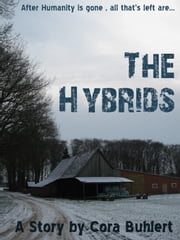 The Hybrids - A Post-Apocalyptic Romance ebook by Cora Buhlert