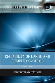 Reliability of Large and Complex Systems ebook by Krzysztof Kolowrocki