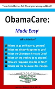 Obamacare: Made Easy ebook by Lawrence Roberts, M.A., M.F.A.