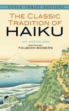 The Classic Tradition of Haiku - An Anthology ebook by Faubion Bowers
