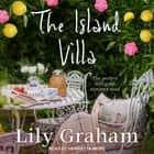 The Island Villa - The perfect feel good summer read audiobook by Lily Graham