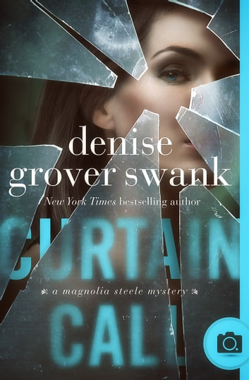Curtain Call - Magnolia Steele Mystery #4 ebook by Denise Grover Swank