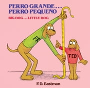 Perro Grande... Perro Pequeno ebook by P.D. Eastman
