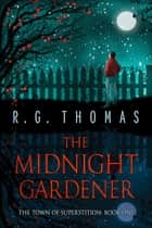 The Midnight Gardener ebook by R. G. Thomas