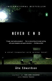 Never End - A Chief Inspector Erik Winter Novel ebook by Ake Edwardson,Laurie Thompson