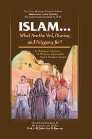 Islam! What are the Veil, Divorce, and Polygamy for? ebook by Mohammad Amin Sheikho