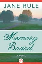 Memory Board ebook by Jane Rule