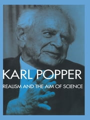 Realism and the Aim of Science - From the Postscript to The Logic of Scientific Discovery ebook by Karl Popper,W.W. Bartley, III
