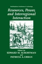 Resources, Power, and Interregional Interaction ebook by