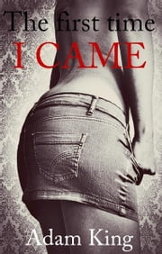 The first time I came ebook by Adam King