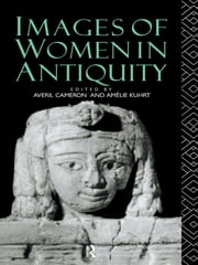 Images of Women in Antiquity ebook by Averil Cameron,Amélie Kuhrt