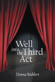 Well into the Third Act