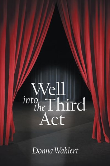 Well into the Third Act ebook by Donna Wahlert