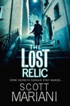 The Lost Relic (Ben Hope, Book 6) ebook by Scott Mariani