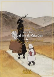 The Girl From the Other Side: Siúil, a Rún Vol. 6 ebook by Nagabe