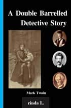 A Double Barrelled Detective Story ebook by Mark Twain