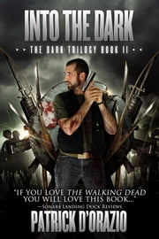 Into the Dark (The Dark Trilogy Book 2) ebook by Patrick D'Orazio