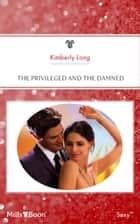 The Privileged And The Damned ebook by KIMBERLY LANG