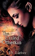 The Exiled Otherkin ebook by D. Lieber