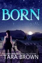 Born ebook by Tara Brown