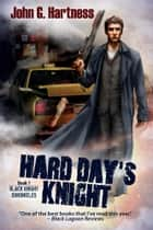 Hard Day's Knight ebook by John G. Hartness